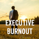Do I have Executive burnout